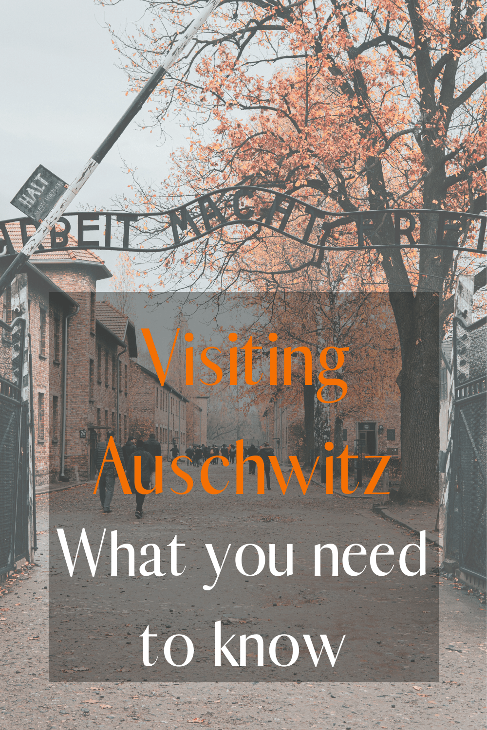 Visiting Auschwitz: What you should know